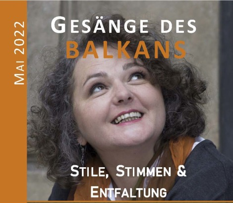 Gesänge des Balkans, 2. - 6. Mai 2022