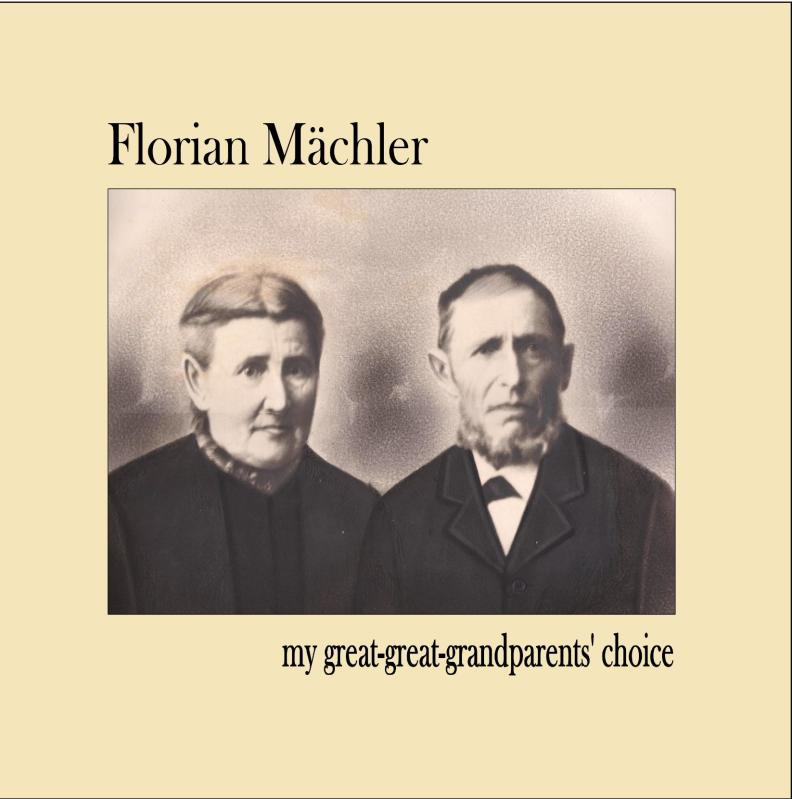Florian Mächler - my great-great-grandparents' choice